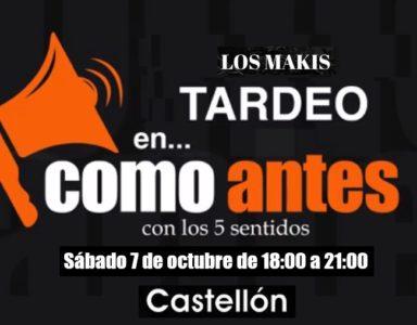 Los Makis el 7 de octubre en como antes Castellon